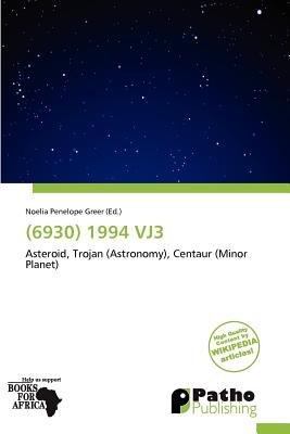 (6930) 1994 Vj3 (Paperback): Noelia Penelope Greer