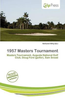 1957 Masters Tournament (Paperback): Nethanel Willy