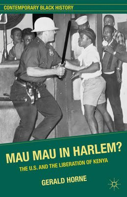 Mau Mau in Harlem? - The U.S. and the Liberation of Kenya (Electronic book text): Gerald Horne