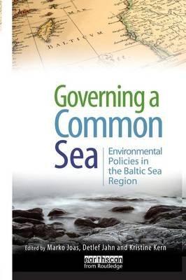 Governing a Common Sea - Environmental Policies in the Baltic Sea Region (Paperback): Marko Joas, Detlef Jahn, Kristine Kern