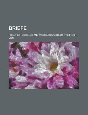 Briefwechsel Zwischen Schiller Und Wilhelm V. Humboldt (English, German, Paperback): Friedrich Schiller