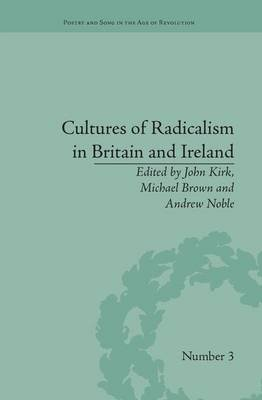 Cultures of Radicalism in Britain and Ireland (Paperback): John Kirk