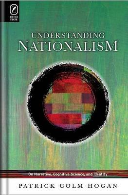 Understanding Nationalism - On Narrative, Cognitive Science, and Identity (CD-ROM): Patrick Colm Hogan