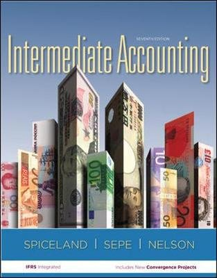 Intermediate Accounting with Annual Report (Hardcover, 7th Revised edition): J.David Spiceland, James F. Sepe, Mark W. Nelson