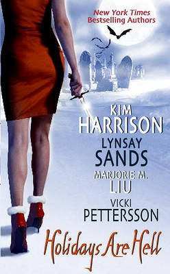 Holidays are Hell (Electronic book text): Kim Harrison, Lynsay Sands, Vicki Pettersson, Marjorie M. Liu