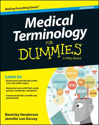 Medical Terminology For Dummies (Paperback, 2nd Edition): Beverley Henderson, Jennifer Lee Dorsey