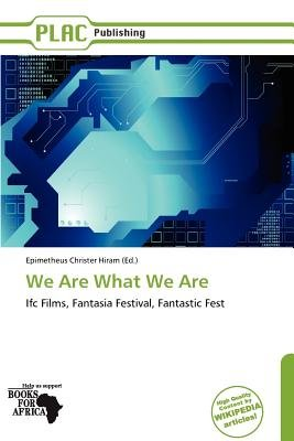 We Are What We Are (Paperback): Epimetheus Christer Hiram