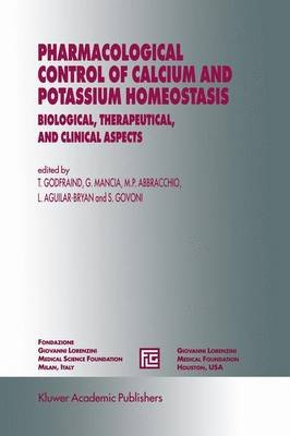 Pharmacological Control of Calcium and Potassium Homeostasis - Biological, Therapeutical, and Clinical Aspects (Hardcover, 1995...