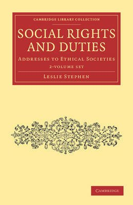 Social Rights and Duties 2 Volume Set - Addresses to Ethical Societies (Paperback): Leslie Stephen