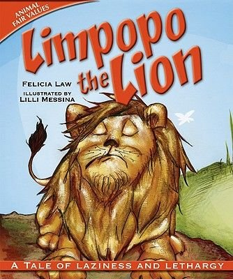 Limpopo the Lion - A Tale of Laziness and Lethargy (Hardcover): Felicia Law