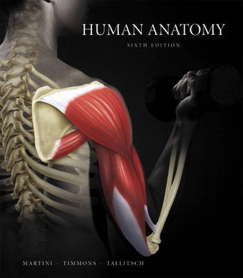 Human Anatomy (Hardcover, 6th Revised edition): Frederic H. Martini, Michael J Timmons, Robert B Tallitsch
