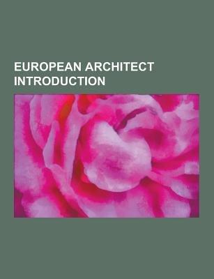 European Architect Introduction - Callicrates, Isidore of Miletus, Juan Bautista de Toledo, Gabor Preisich, Max Bill, Joseph...