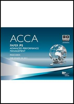 ACCA - P5 Advanced Performance Management, Paper P5 - Passcards (Spiral bound): BPP Learning Media