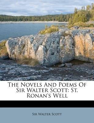 The Novels and Poems of Sir Walter Scott - St. Ronan's Well (Paperback): Walter Scott, Sir Walter Scott