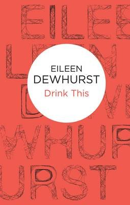 Drink This (Electronic book text): Eileen Dewhurst