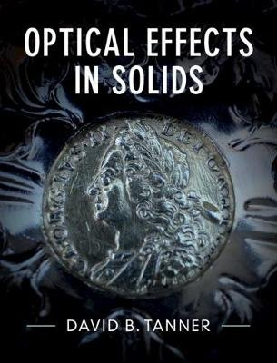 Optical Effects in Solids (Hardcover): David B. Tanner