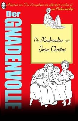 Die Knabenalter Von Jesus Christus (German, Paperback): Lamb Books