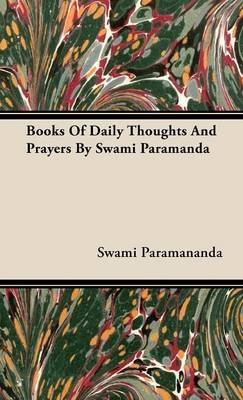 Books Of Daily Thoughts And Prayers By Swami Paramanda (Hardcover): Swami Paramananda