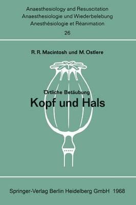 Ortliche Betaubung Kopf Und Hals (German, Paperback, 1968): Robert R. Macintosh, Mary Ostlere