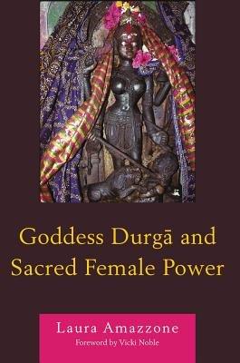 Goddess Durga and Sacred Female Power (Electronic book text): Laura Amazzone