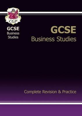 GCSE Business Studies Complete Revision & Practice (Paperback, 2nd Revised edition): CGP Books