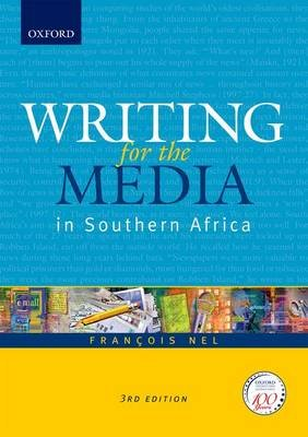 Writing For The Media In Southern Africa (Paperback, 3rd Revised edition): Francois Nel, Martin Maloney, Paul Max Rubestein