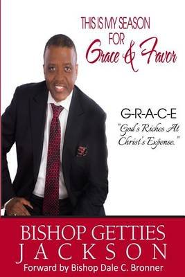 This Is My Season for Grace and Favor (Paperback): Getties Lee Jackson Sr