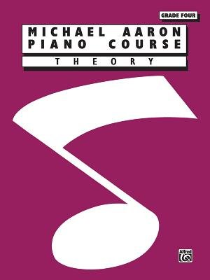 Michael Aaron Piano Course Theory - Grade 4 (Paperback): Michael Aaron