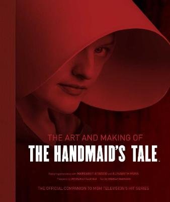 The Art and Making of The Handmaid's Tale (Hardcover): Insight Editions, Andrea Robinson