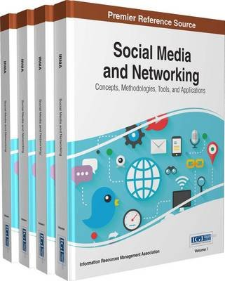 Social Media and Networking - Concepts, Methodologies, Tools, and Applications (Hardcover): Information Resources Management...