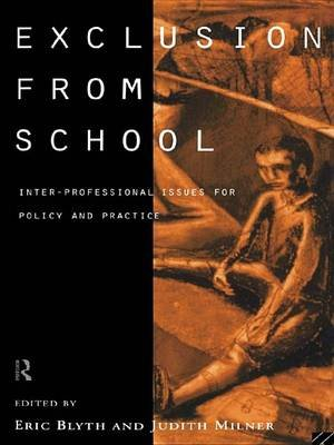 Exclusion From School - Multi-Professional Approaches to Policy and Practice (Electronic book text): Eric Blyth, Judith Milner