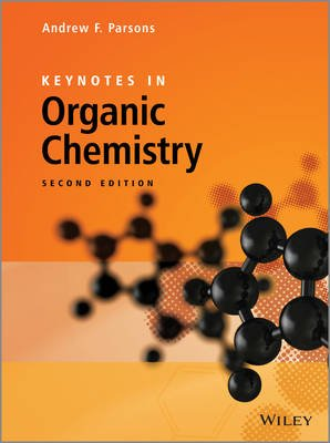 Keynotes in Organic Chemistry (Paperback, 2nd Edition): Andrew F. Parsons