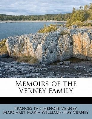Memoirs of the Verney Family (Paperback): Frances Parthenope Verney, Margaret Maria Williams Verney