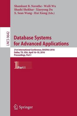 Database Systems for Advanced Applications - 21st International Conference, DASFAA 2016, Dallas, TX, USA, April 16-19, 2016,...