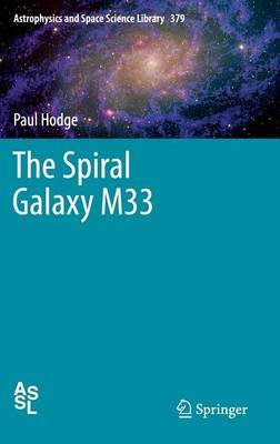 The Spiral Galaxy M33 (Hardcover, 2012): P Hodge