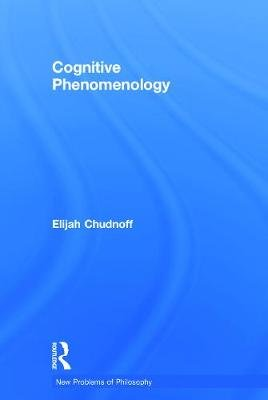 Cognitive Phenomenology (Hardcover, annotated edition): Elijah Chudnoff