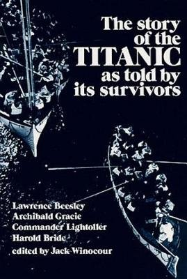 "The Story of the ""Titanic"" as Told by Its Survivors (Electronic book text): J. Winocour"