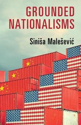 Grounded Nationalisms - A Sociological Analysis (Paperback): Sinisa Malesevic