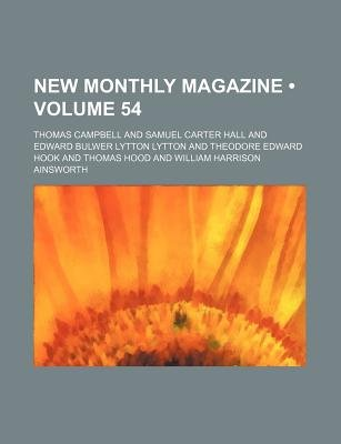 New Monthly Magazine (Volume 54) (Paperback): Thomas Campbell