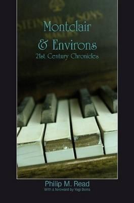 Montclair & Environs, 21st Century Chronicles (Paperback): Philip M Read