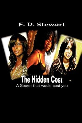"The Hidden Cost - ""A Secret That Would Cost You"" (Paperback): F. D. Stewart"
