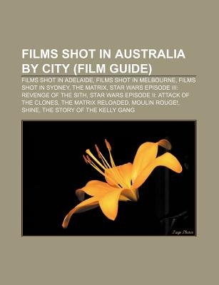 Films Shot in Australia by City (Film Guide) - Films Shot in