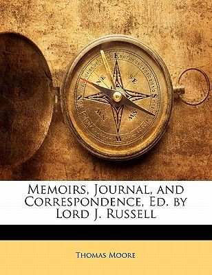 Memoirs, Journal, and Correspondence, Ed. by Lord J. Russell (Paperback): Thomas Moore