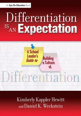 Differentiation Is an Expectation - A School Leader's Guide to Building a Culture of Differentiation (Electronic book...