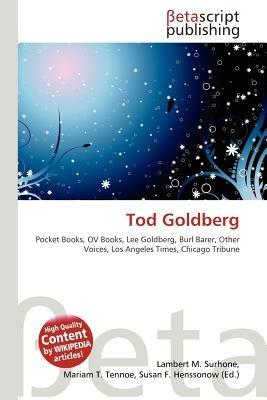 Tod Goldberg (Paperback): Lambert M. Surhone, Mariam T. Tennoe, Susan F. Henssonow