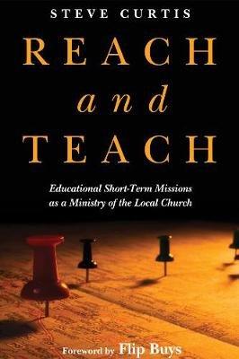 Reach and Teach (Hardcover): Steve Curtis