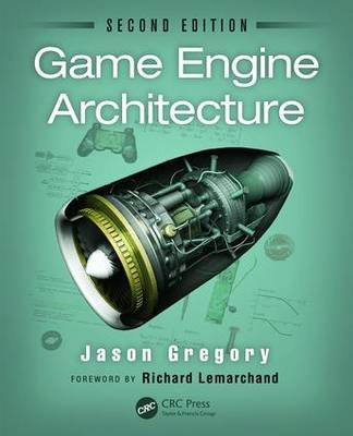 Game Engine Architecture (Hardcover, 2nd New edition): Jason Gregory