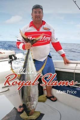 Chasing Royal Slams (Paperback): Matt Price