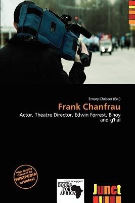 Frank Chanfrau (Paperback): Emory Christer