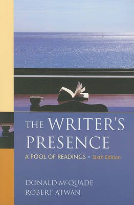 The Writer's Presence - A Pool of Readings (Paperback, 6th): Donald McQuade, Robert Atwan